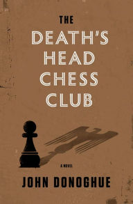 The Death Head's Chess Club by John Donoghue